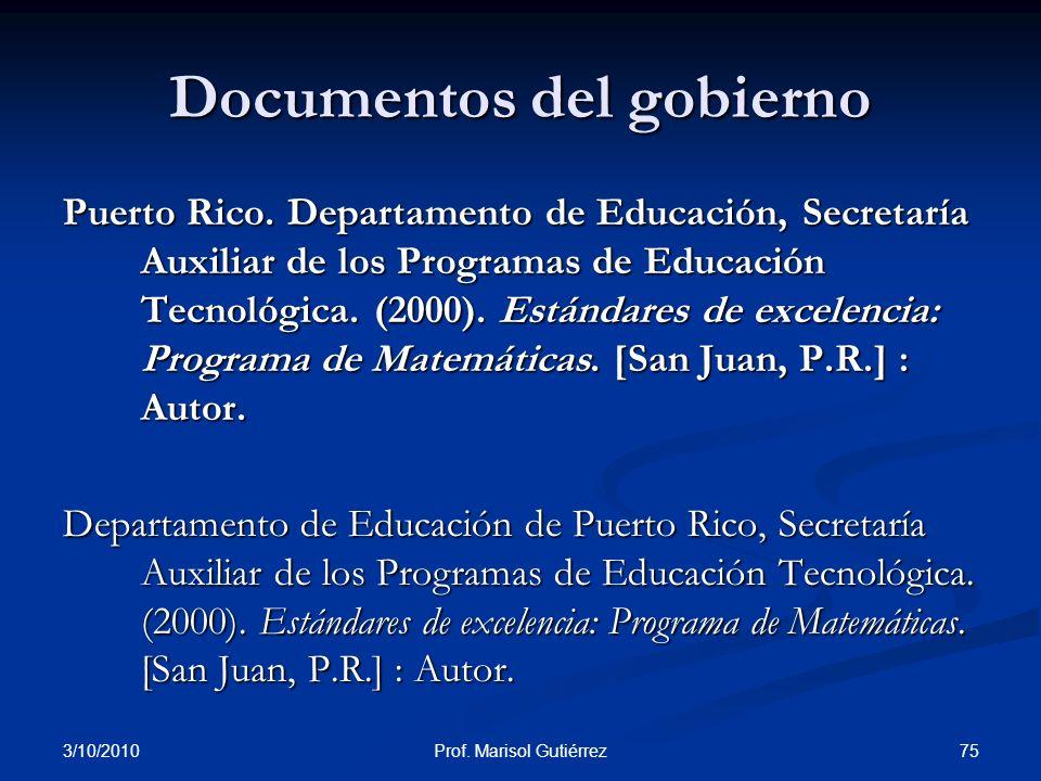 3/10/2010 75Prof. Marisol Gutiérrez Documentos del gobierno Puerto Rico. Departamento de Educación, Secretaría Auxiliar de los Programas de Educación