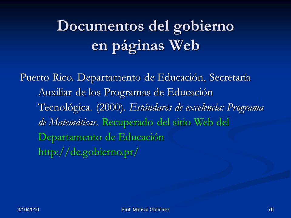 3/10/2010 76Prof. Marisol Gutiérrez Documentos del gobierno en páginas Web Puerto Rico. Departamento de Educación, Secretaría Auxiliar de los Programa