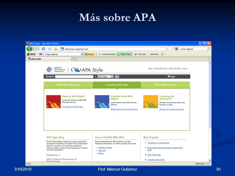 3/10/2010 81Prof. Marisol Gutiérrez Más sobre APA http://www.apastyle.org