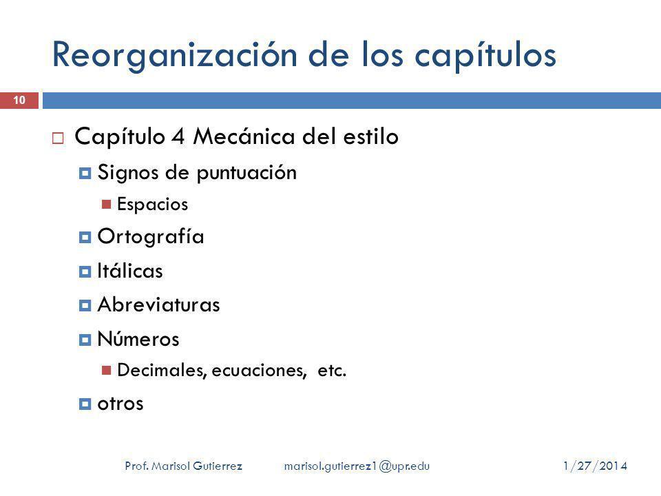 Reorganización de los capítulos 1/27/2014Prof. Marisol Gutierrez marisol.gutierrez1@upr.edu 10 Capítulo 4 Mecánica del estilo Signos de puntuación Esp