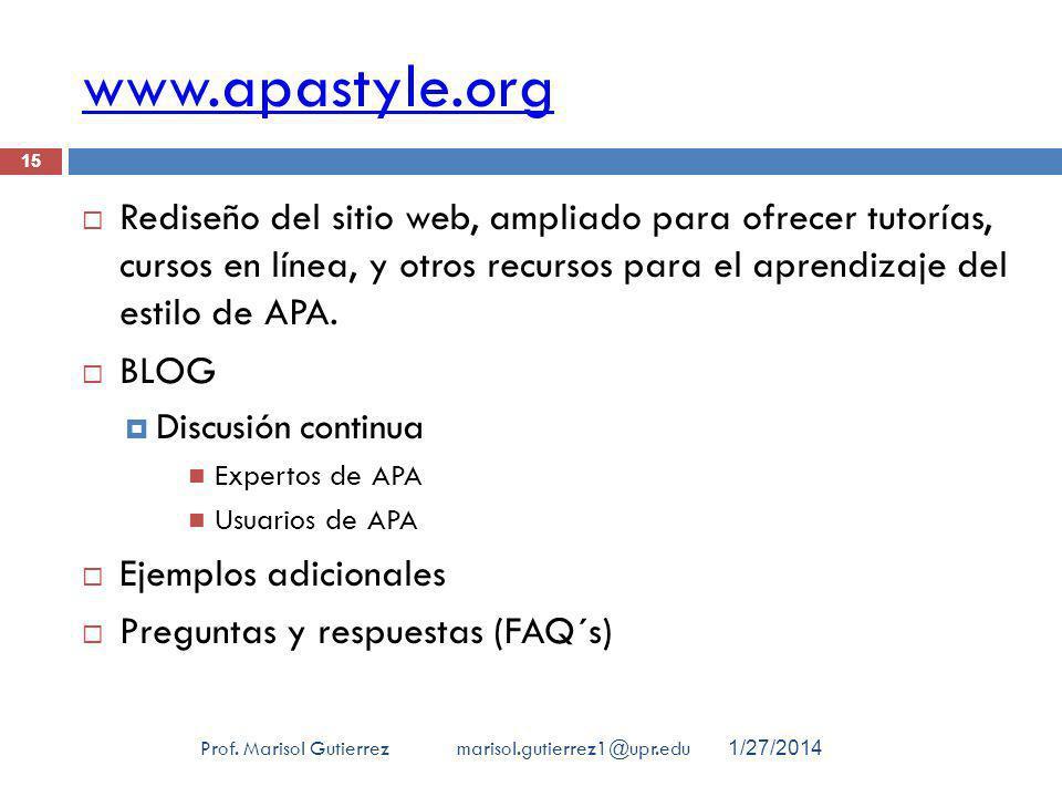 www.apastyle.org Prof. Marisol Gutierrez marisol.gutierrez1@upr.edu 15 Rediseño del sitio web, ampliado para ofrecer tutorías, cursos en línea, y otro