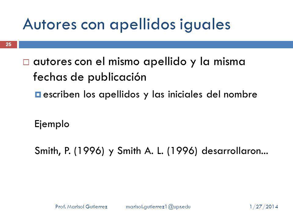 Autores con apellidos iguales autores con el mismo apellido y la misma fechas de publicación escriben los apellidos y las iniciales del nombre Ejemplo Smith, P.