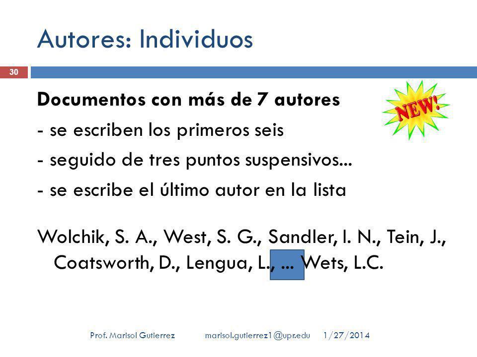 Autores: Individuos 1/27/2014Prof. Marisol Gutierrez marisol.gutierrez1@upr.edu 30 Documentos con más de 7 autores - se escriben los primeros seis - s