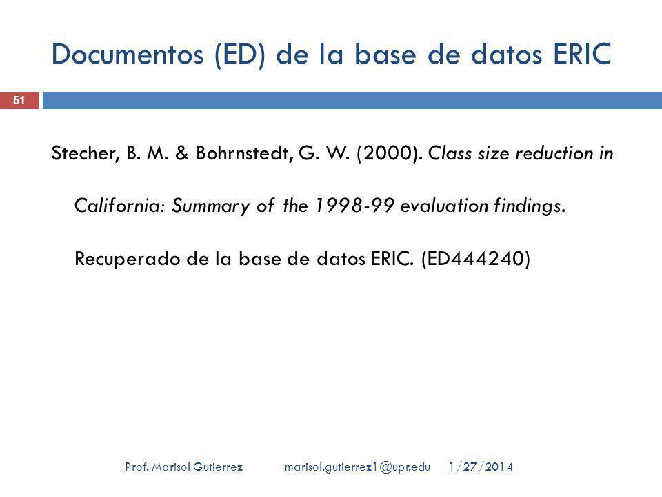 Documentos (ED) de la base de datos ERIC 1/27/2014Prof. Marisol Gutierrez marisol.gutierrez1@upr.edu 51 Stecher, B. M. & Bohrnstedt, G. W. (2000). Cla