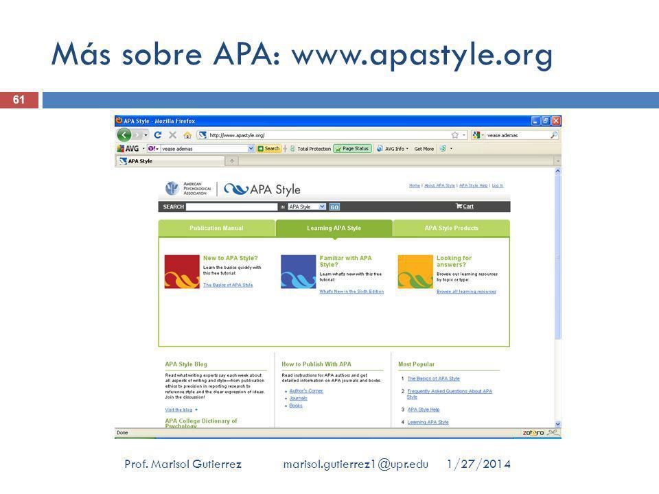Más sobre APA: www.apastyle.org 1/27/2014Prof. Marisol Gutierrez marisol.gutierrez1@upr.edu 61