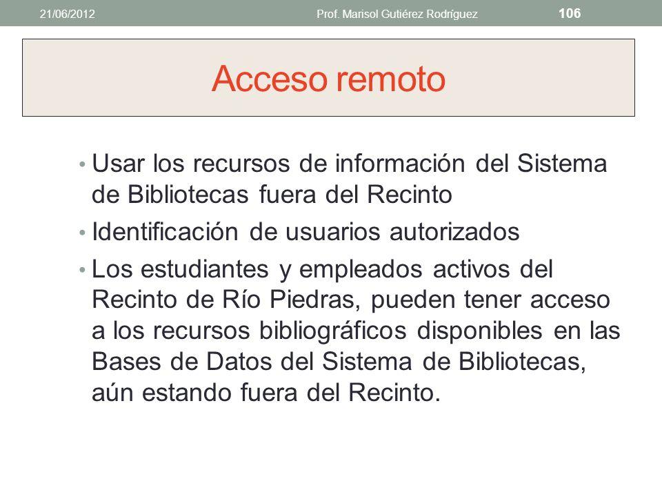 http://biblioteca.uprrp.edu 21/06/2012Prof. Marisol Gutiérez Rodríguez 105