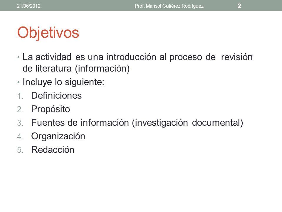 EL PROCESO DE REVISIÓN DE LITERATURA Prof. Marisol Gutiérrez Rodríguez marisol.gutierrez1@upr.edu Sistema de Bibliotecas 21 de junio de 2012 Revisado