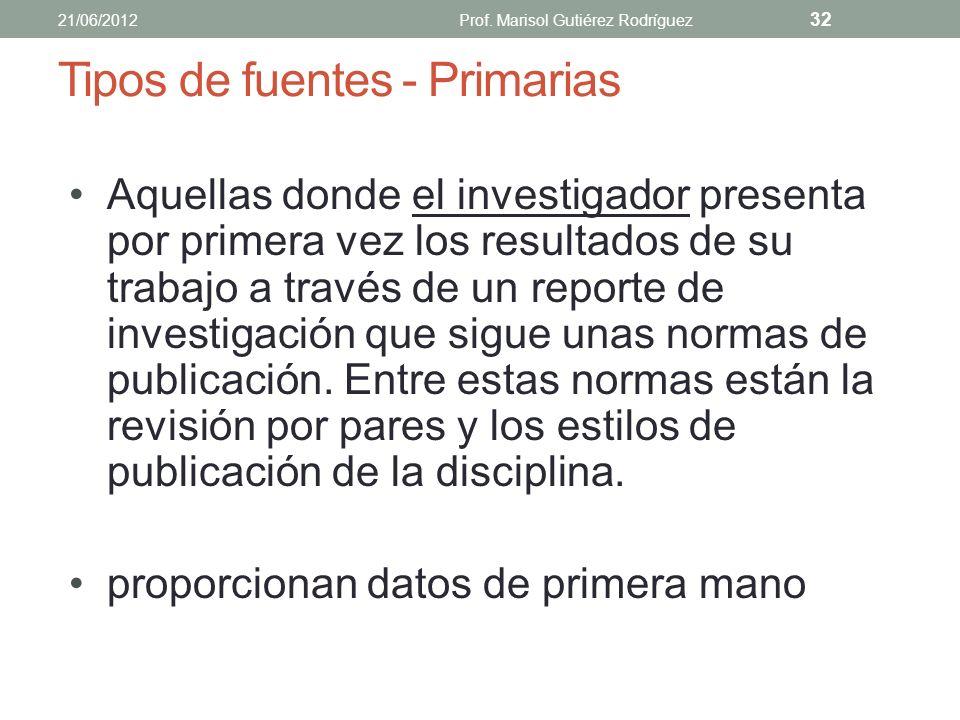 Se hace mediante la revisión de tres tipos de fuentes de información Fuentes primarias o fuentes directas Fuentes secundarias Fuentes terciarias 21/06