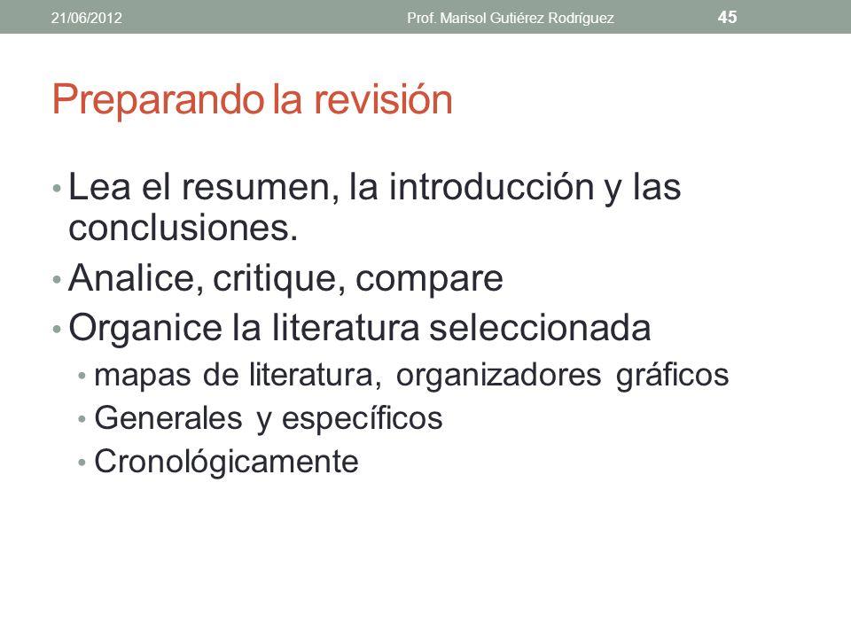 REDACCIÓN DE LA REVISIÓN DE LITERATURA Organizing research: Research skills for students. (2004). 21/06/2012Prof. Marisol Gutiérez Rodríguez 44