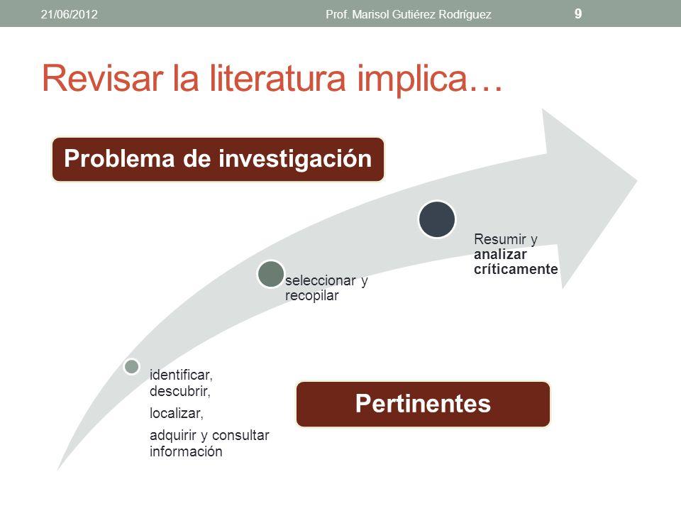 ¿Qué es una revisión de literatura? La revisión de la literatura consiste en identificar, descubrir, adquirir y consultar la bibliografía y otros mate