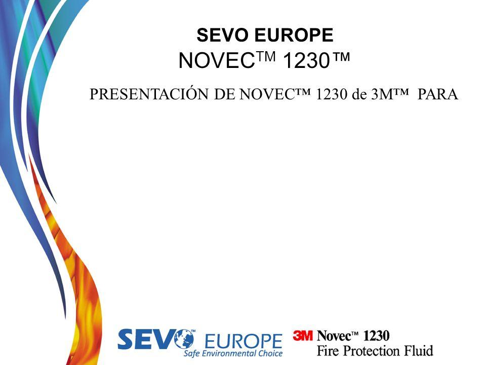 SEVO EUROPE NOVEC TM 1230 PRESENTACIÓN DE NOVEC 1230 de 3M PARA