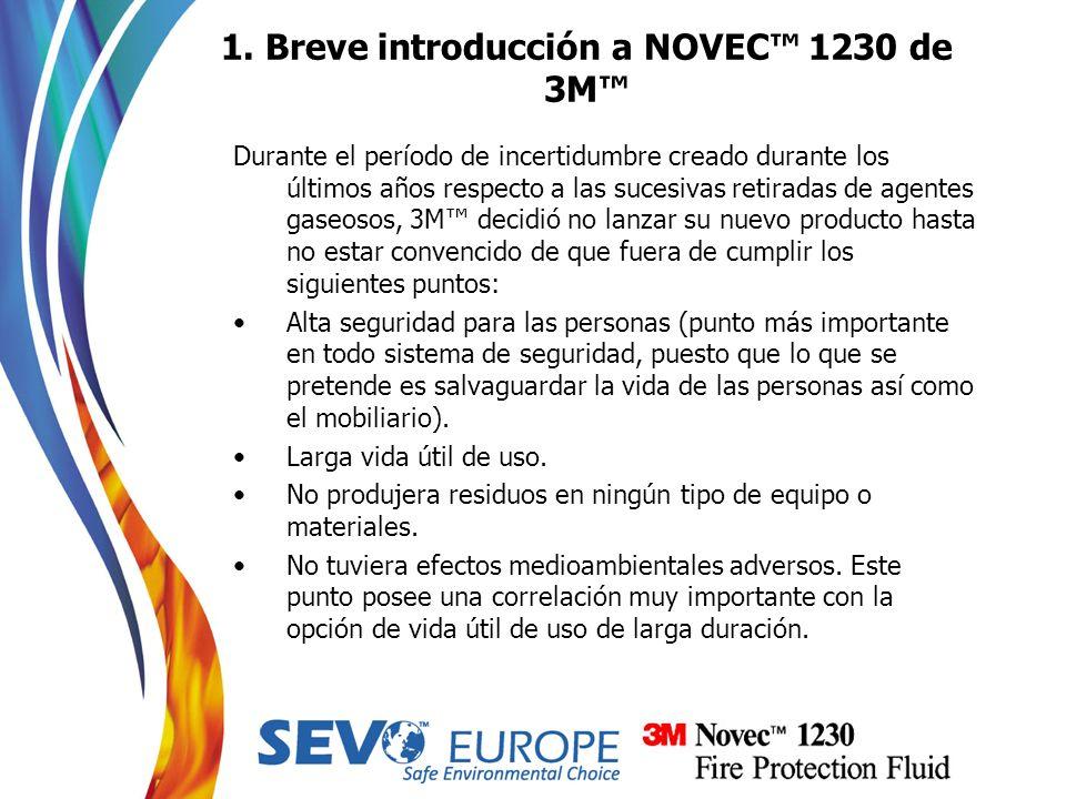 1. Breve introducción a NOVEC 1230 de 3M Durante el período de incertidumbre creado durante los últimos años respecto a las sucesivas retiradas de age