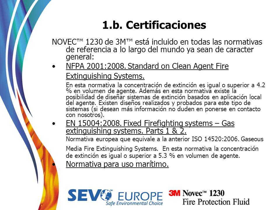 1.b. Certificaciones NOVEC 1230 de 3M está incluido en todas las normativas de referencia a lo largo del mundo ya sean de caracter general: NFPA 2001: