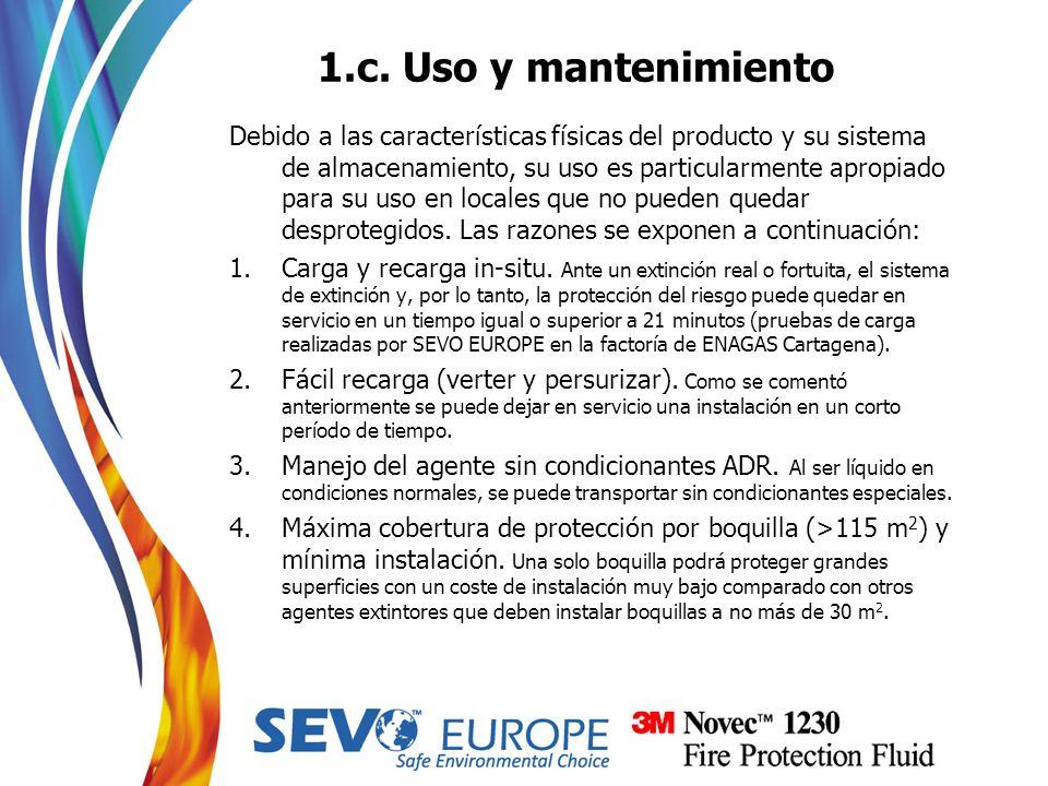 1.c. Uso y mantenimiento Debido a las características físicas del producto y su sistema de almacenamiento, su uso es particularmente apropiado para su