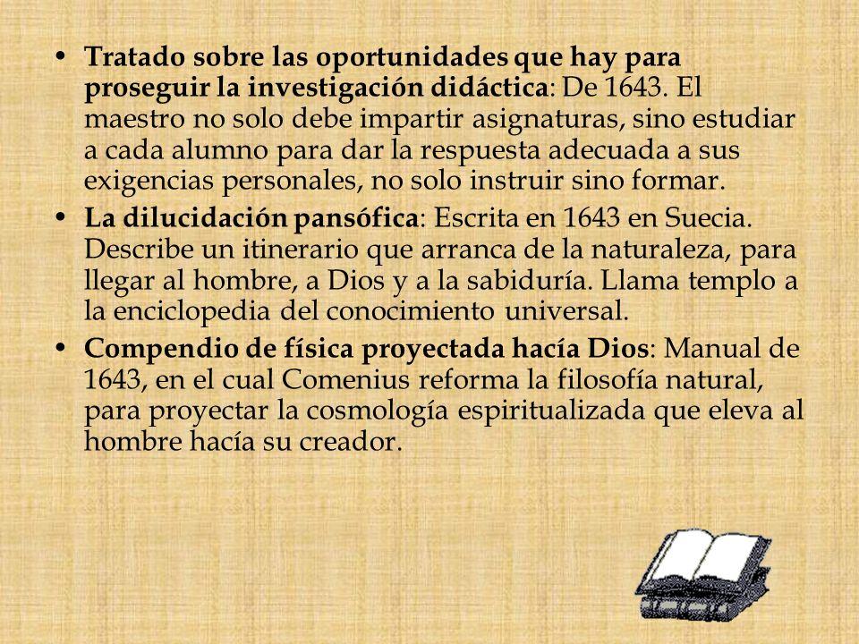 Tratado sobre las oportunidades que hay para proseguir la investigación didáctica : De 1643. El maestro no solo debe impartir asignaturas, sino estudi