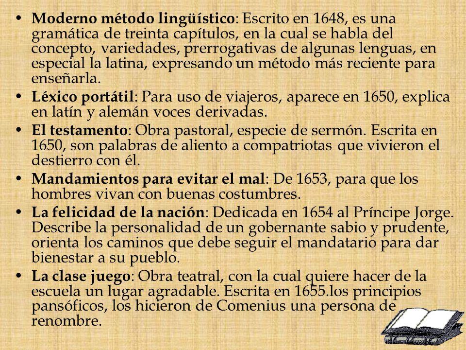 Moderno método lingüístico : Escrito en 1648, es una gramática de treinta capítulos, en la cual se habla del concepto, variedades, prerrogativas de al