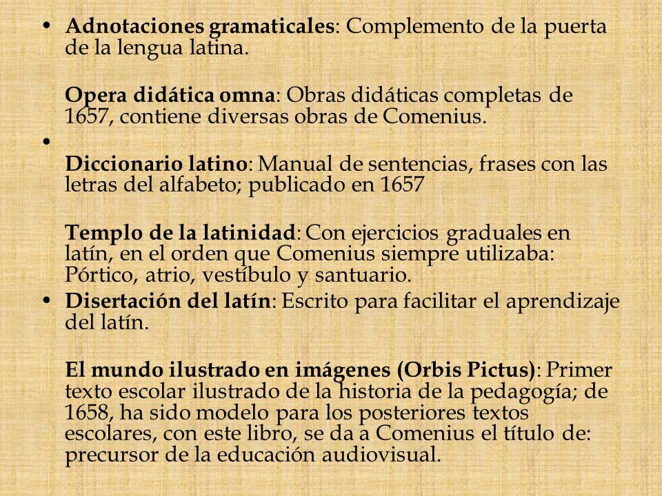 Adnotaciones gramaticales : Complemento de la puerta de la lengua latina. Opera didática omna : Obras didáticas completas de 1657, contiene diversas o
