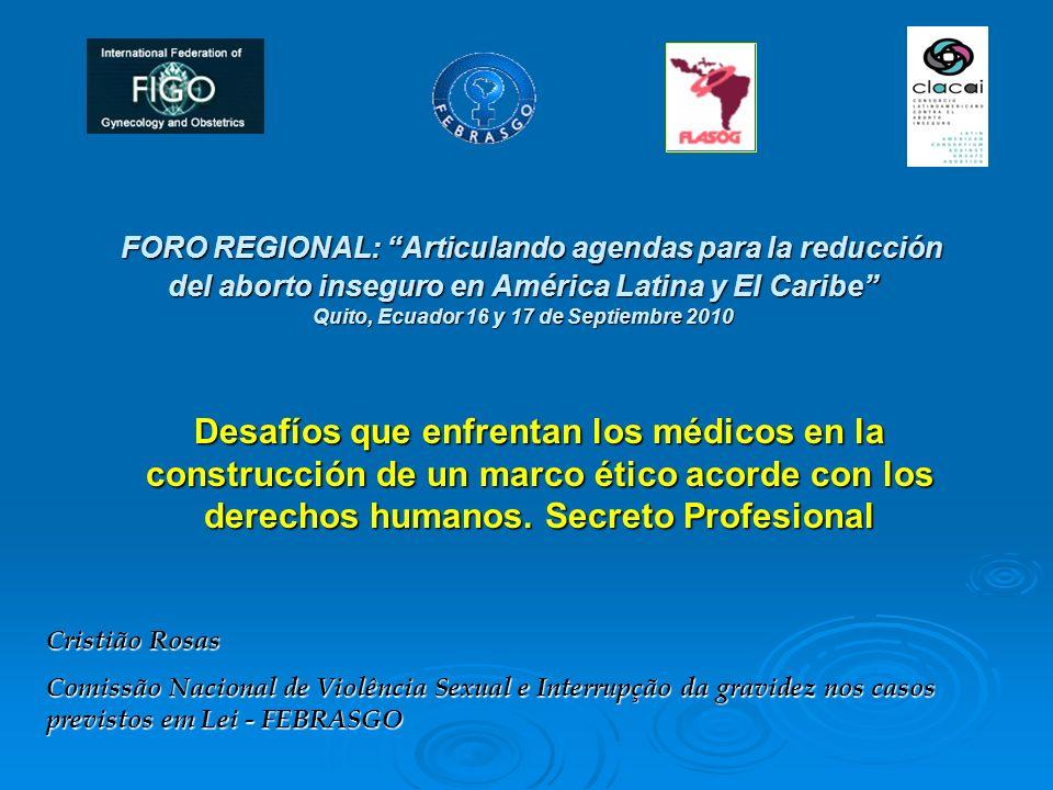 FORO REGIONAL: Articulando agendas para la reducción del aborto inseguro en América Latina y El Caribe Quito, Ecuador 16 y 17 de Septiembre 2010 FORO