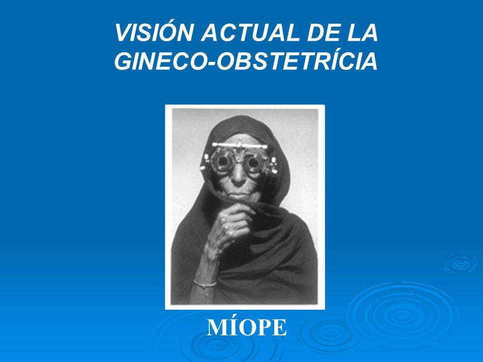 VISIÓN ACTUAL DE LA GINECO-OBSTETRÍCIA MÍOPE