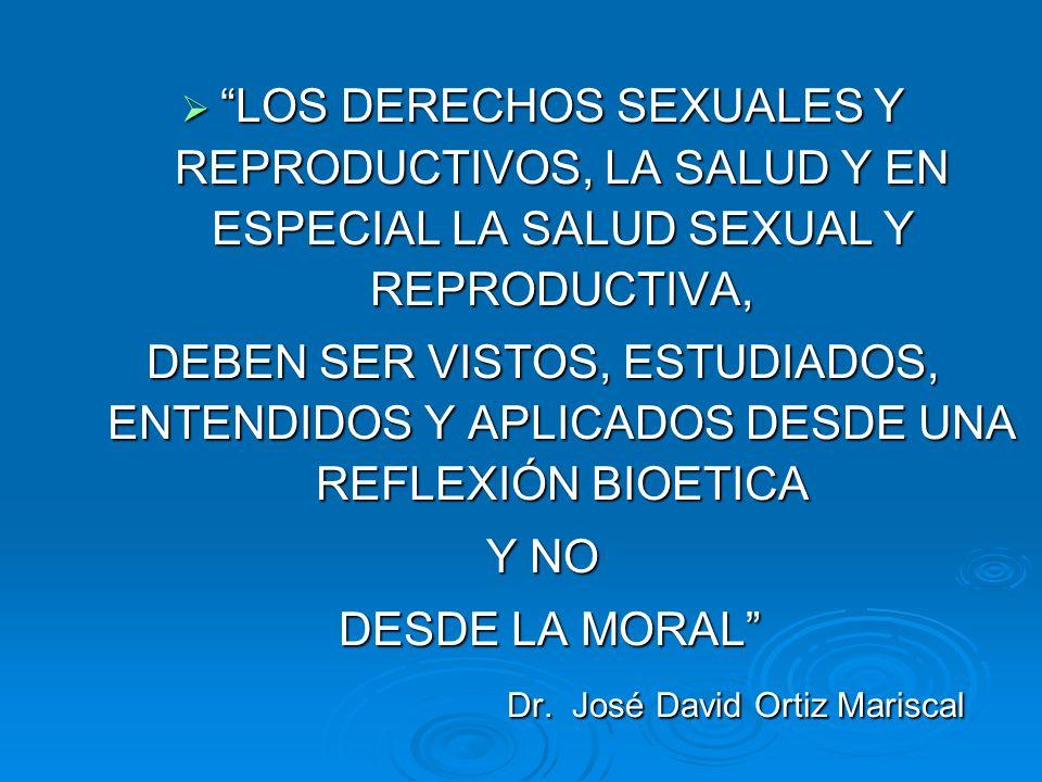 LOS DERECHOS SEXUALES Y REPRODUCTIVOS, LA SALUD Y EN ESPECIAL LA SALUD SEXUAL Y REPRODUCTIVA, LOS DERECHOS SEXUALES Y REPRODUCTIVOS, LA SALUD Y EN ESP