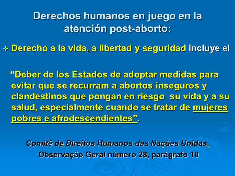 Derechos humanos en juego en la atención post-aborto: Derecho a la vida, a libertad y seguridad incluye el Derecho a la vida, a libertad y seguridad i