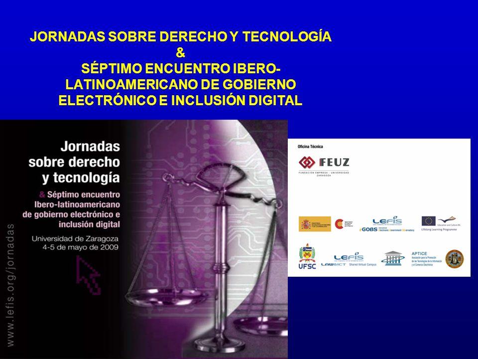 JORNADAS SOBRE DERECHO Y TECNOLOGÍA & SÉPTIMO ENCUENTRO IBERO- LATINOAMERICANO DE GOBIERNO ELECTRÓNICO E INCLUSIÓN DIGITAL