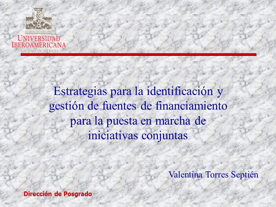 Dirección de Posgrado Estrategias para la identificación y gestión de fuentes de financiamiento para la puesta en marcha de iniciativas conjuntas Autoritarismo vertical Politización y radicalización de los conflictos en universidades y gobierno.