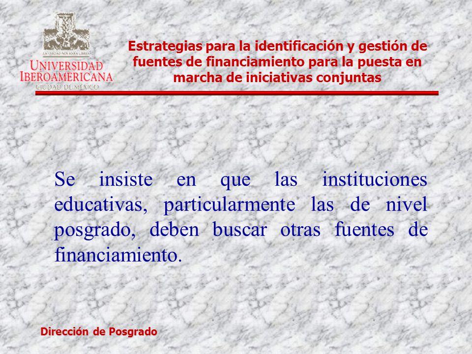 Dirección de Posgrado Estrategias para la identificación y gestión de fuentes de financiamiento para la puesta en marcha de iniciativas conjuntas Se i
