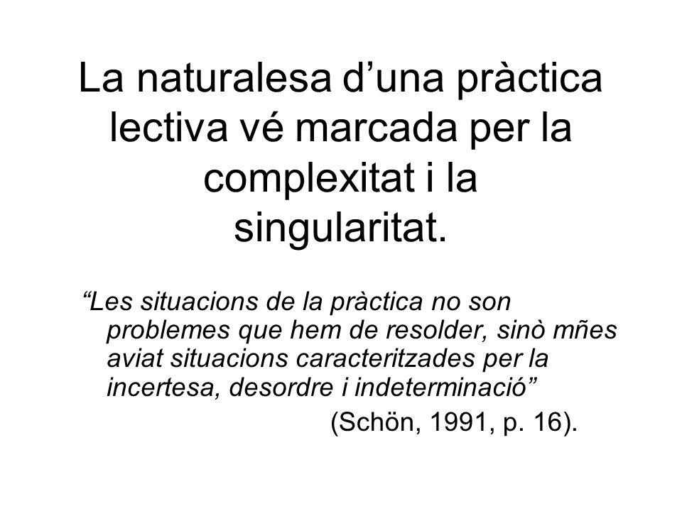 La naturalesa duna pràctica lectiva vé marcada per la complexitat i la singularitat.