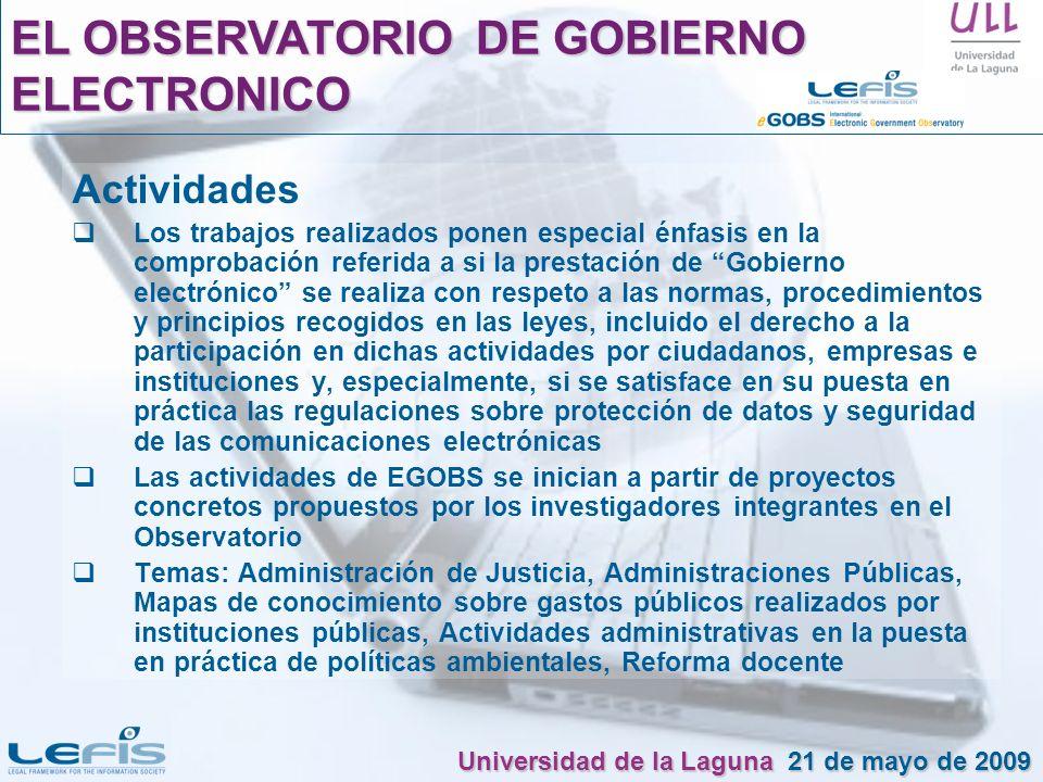 Actividades Los trabajos realizados ponen especial énfasis en la comprobación referida a si la prestación de Gobierno electrónico se realiza con respe