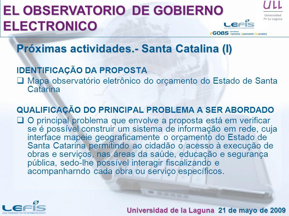Próximas actividades.- Santa Catalina (I) IDENTIFICAÇÃO DA PROPOSTA Mapa observatório eletrônico do orçamento do Estado de Santa Catarina QUALIFICAÇÃO