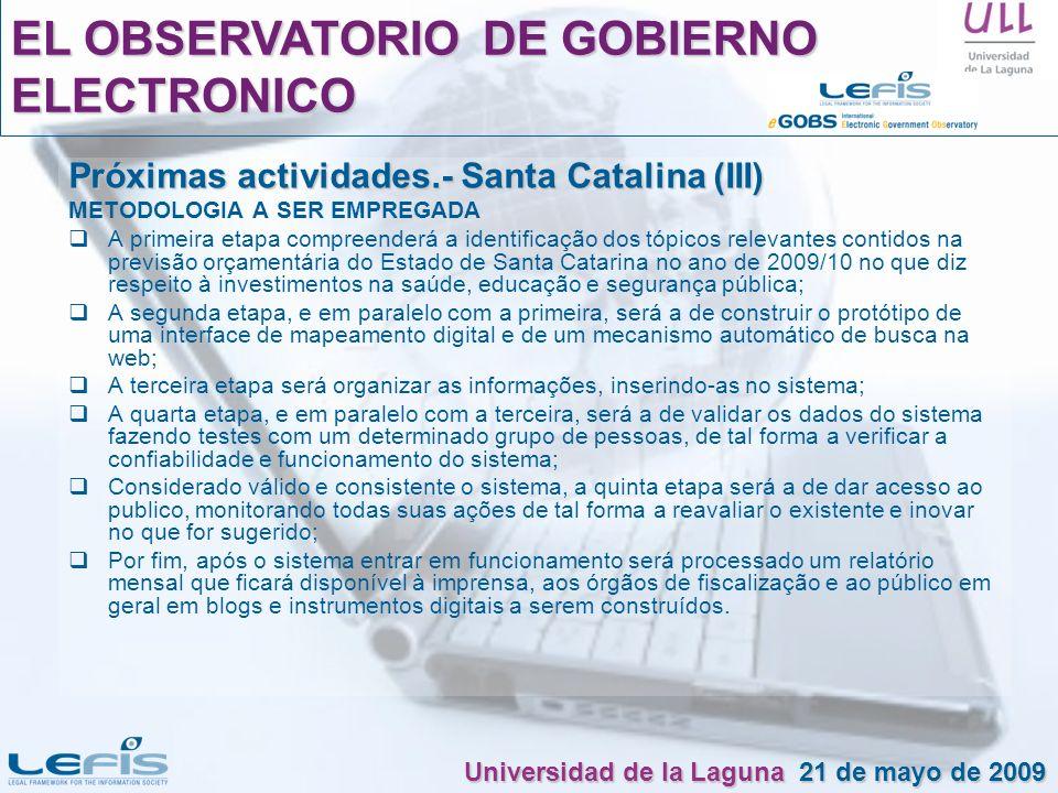 Próximas actividades.- Santa Catalina (III) METODOLOGIA A SER EMPREGADA A primeira etapa compreenderá a identificação dos tópicos relevantes contidos