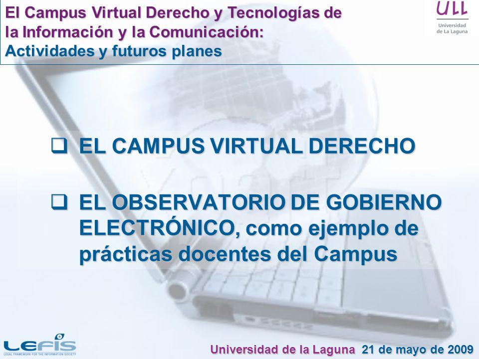 EL CAMPUS VIRTUAL DERECHO EL CAMPUS VIRTUAL DERECHO EL OBSERVATORIO DE GOBIERNO ELECTRÓNICO, como ejemplo de prácticas docentes del Campus EL OBSERVAT