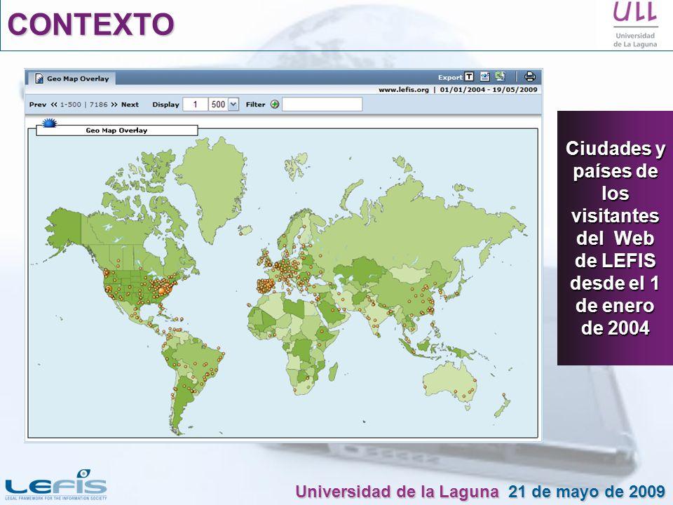 Ciudades y países de los visitantes del Web de LEFIS desde el 1 de enero de 2004 Universidad de la Laguna 21 de mayo de 2009 CONTEXTO