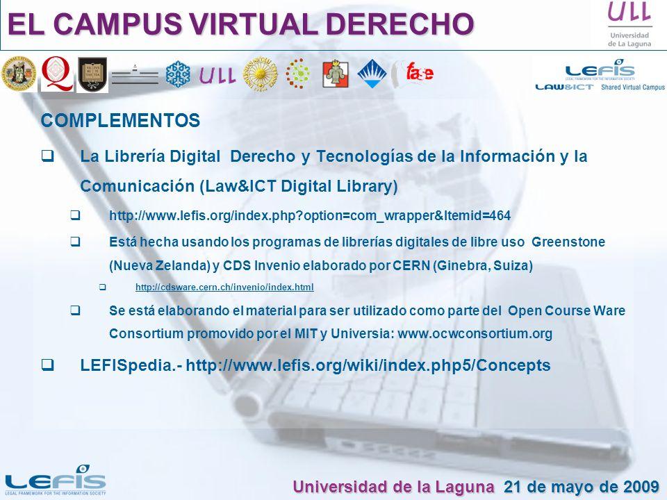 COMPLEMENTOS La Librería Digital Derecho y Tecnologías de la Información y la Comunicación (Law&ICT Digital Library) http://www.lefis.org/index.php?op