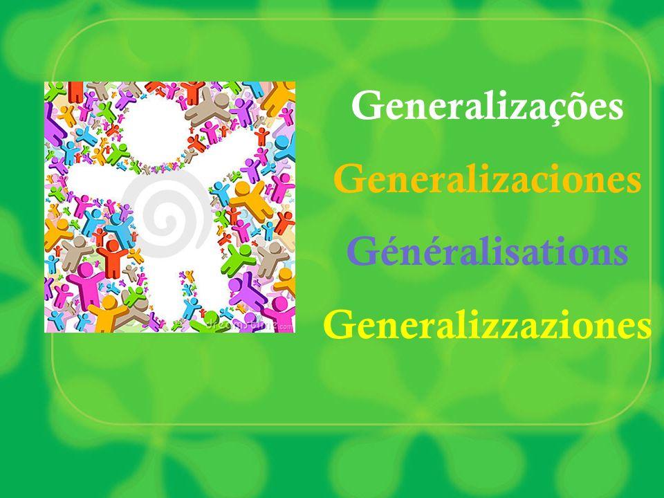 Generalizações Generalizaciones Généralisations Generalizzaziones