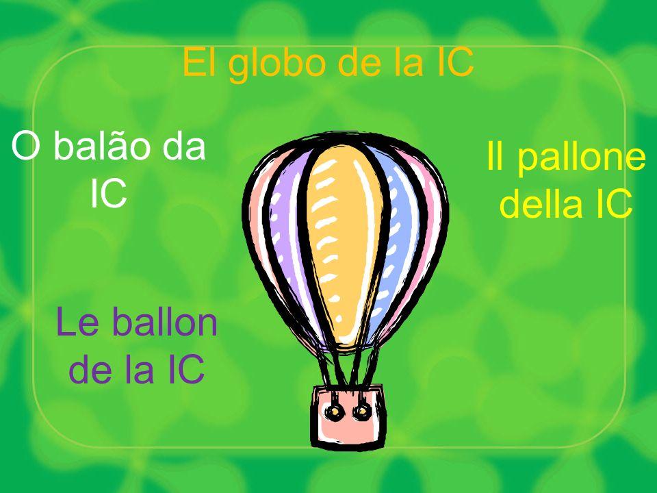 El globo de la IC O balão da IC Le ballon de la IC Il pallone della IC
