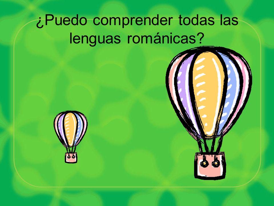¿Puedo comprender todas las lenguas románicas?