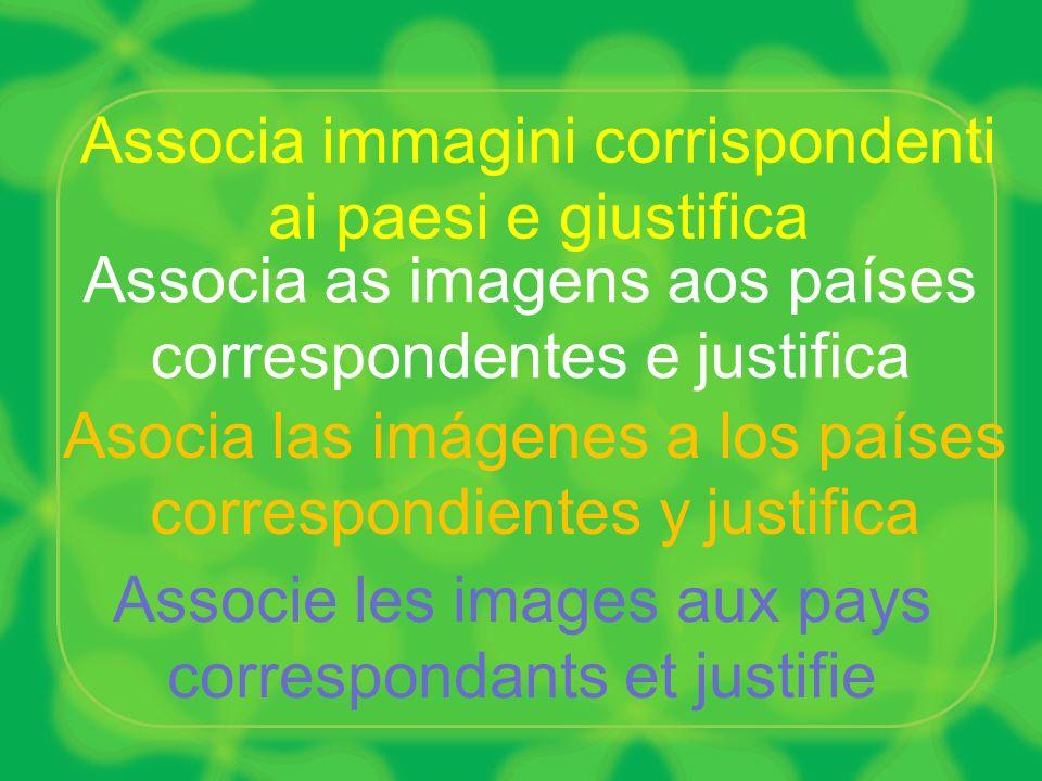 Associe les images aux pays correspondants et justifie Associa as imagens aos países correspondentes e justifica Asocia las imágenes a los países corr