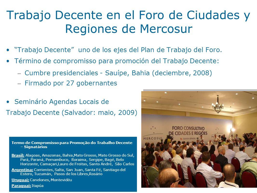 19 Trabajo Decente en el Foro de Ciudades y Regiones de Mercosur Trabajo Decente uno de los ejes del Plan de Trabajo del Foro. Término de compromisso
