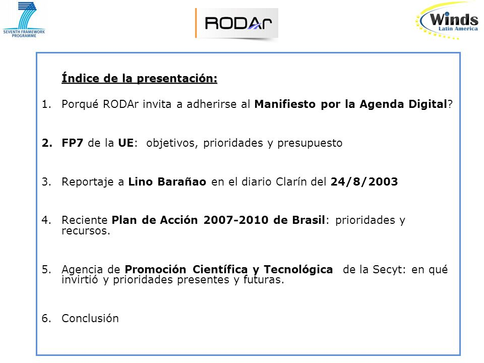 RODAr convoca a adherir al Manifiesto por la Agenda Digital en: http://www.agendadigitalargentina.wordpress.com Manifiesto por una Agenda Digital