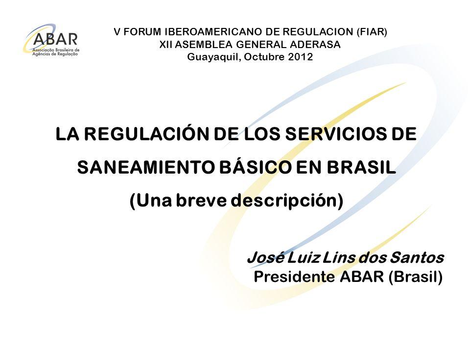 V FORUM IBEROAMERICANO DE REGULACION (FIAR) XII ASEMBLEA GENERAL ADERASA Guayaquil, Octubre 2012 LA REGULACIÓN DE LOS SERVICIOS DE SANEAMIENTO BÁSICO