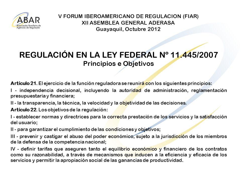 V FORUM IBEROAMERICANO DE REGULACION (FIAR) XII ASEMBLEA GENERAL ADERASA Guayaquil, Octubre 2012 REGULACIÓN EN LA LEY FEDERAL Nº 11.445/2007 Principio