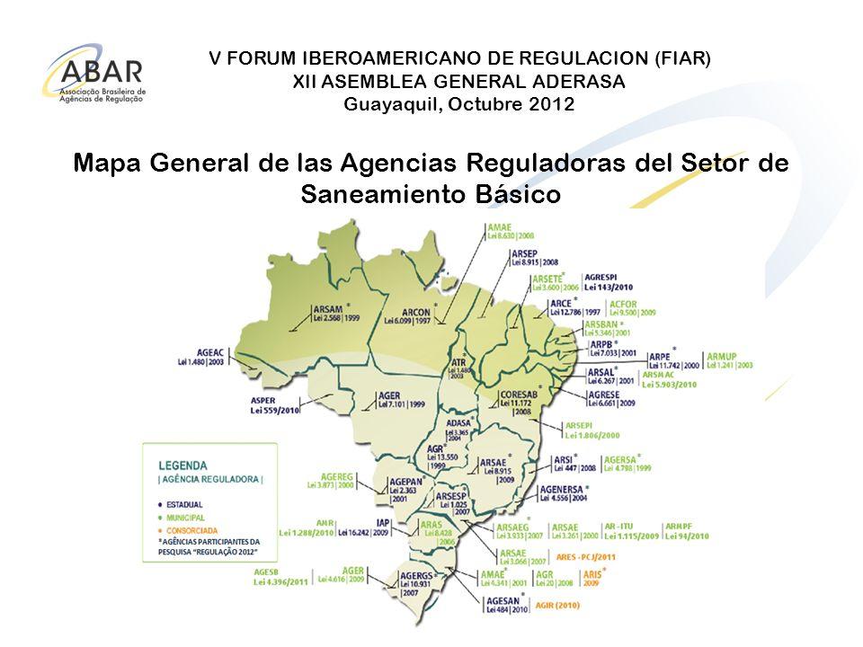 V FORUM IBEROAMERICANO DE REGULACION (FIAR) XII ASEMBLEA GENERAL ADERASA Guayaquil, Octubre 2012 Mapa General de las Agencias Reguladoras del Setor de