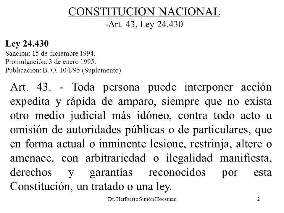 Dr. Heriberto Simón Hocsman2 Ley 24.430 Sanción: 15 de diciembre 1994. Promulgación: 3 de enero 1995. Publicación: B. O. 10/I/95 (Suplemento) CONSTITU