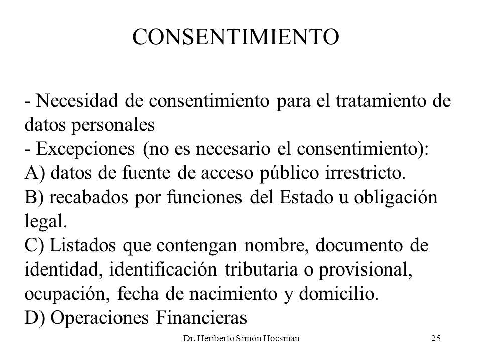 Dr. Heriberto Simón Hocsman25 CONSENTIMIENTO - Necesidad de consentimiento para el tratamiento de datos personales - Excepciones (no es necesario el c