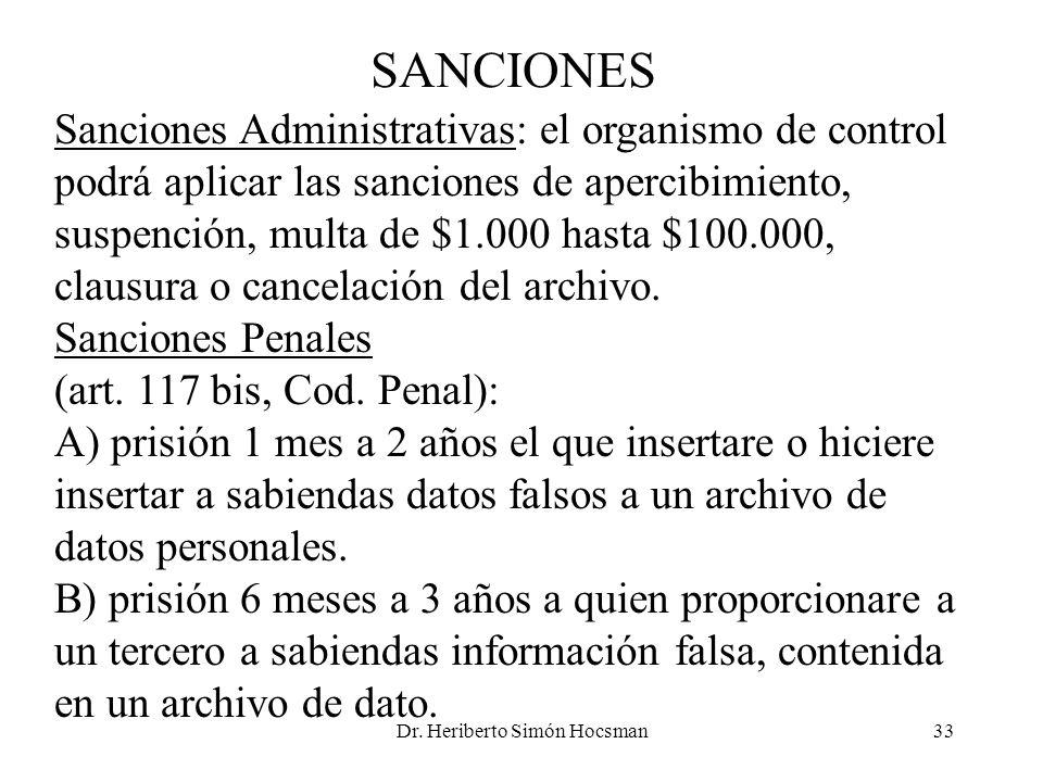 Dr. Heriberto Simón Hocsman33 SANCIONES Sanciones Administrativas: el organismo de control podrá aplicar las sanciones de apercibimiento, suspención,