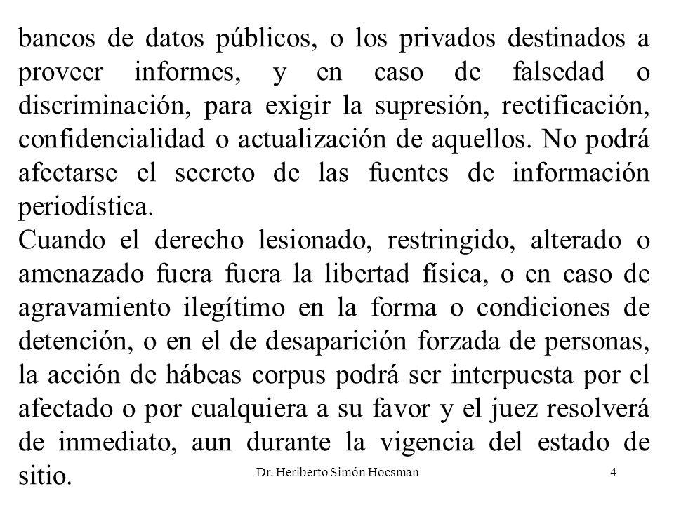Dr. Heriberto Simón Hocsman4 bancos de datos públicos, o los privados destinados a proveer informes, y en caso de falsedad o discriminación, para exig