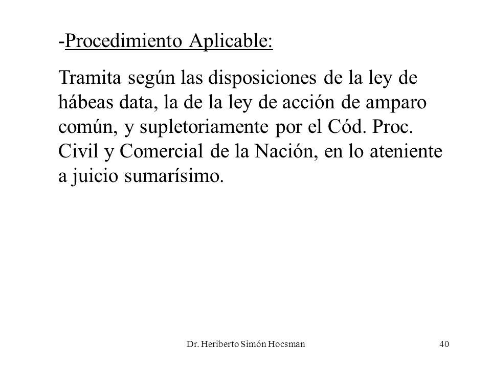 Dr. Heriberto Simón Hocsman40 -Procedimiento Aplicable: Tramita según las disposiciones de la ley de hábeas data, la de la ley de acción de amparo com