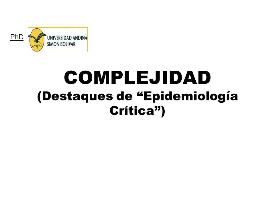 COMPLEJIDAD (Destaques de Epidemiología Crítica) PhD